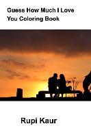 Cover-Bild zu Kaur, Rupi: GUESS HOW MUCH I LOVE YOU COLO