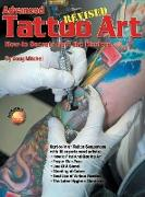 Cover-Bild zu Mitchel, Doug: Advanced Tattoo Art - Revised: How-To Secrets from the Masters
