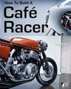 Cover-Bild zu Mitchel, Doug: How to Build a Café Racer