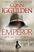 Cover-Bild zu Iggulden, Conn: Gates of Rome (Emperor Series, Book 1) (eBook)