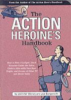 Cover-Bild zu Worick, Jennifer: The Action Heroine's Handbook