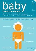Cover-Bild zu Borgenicht, Louis: The Baby Owner's Manual (eBook)