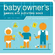 Cover-Bild zu Rosen, Lynn: The Baby Owner's Games and Activities Book