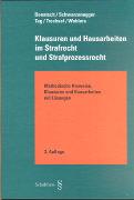 Cover-Bild zu Donatsch, Andreas: Klausuren und Hausarbeiten im Strafrecht und Strafprozessrecht