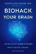 Cover-Bild zu Willeumier, Kristen: Biohack Your Brain