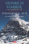 Cover-Bild zu Harrer, Heinrich: Paianjenul alb. Povestea fe¿ei nordice a Eigerului (eBook)