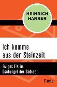Cover-Bild zu Harrer, Heinrich: Ich komme aus der Steinzeit