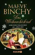 Cover-Bild zu Binchy, Maeve: Das Weihnachtskind und andere Geschichten zur stillen Zeit (eBook)