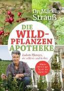 Cover-Bild zu Strauß, Markus: Die Wildpflanzen-Apotheke (eBook)
