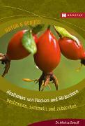 Cover-Bild zu Strauß, Markus: Köstliches von Hecken und Sträuchern