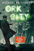 Cover-Bild zu Peinkofer, Michael: Ork City (eBook)