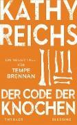 Cover-Bild zu Reichs, Kathy: Der Code der Knochen (eBook)