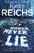 Cover-Bild zu Reichs, Kathy: Bones Never Lie (eBook)