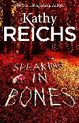 Cover-Bild zu Reichs, Kathy: Speaking in Bones (eBook)