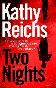 Cover-Bild zu Reichs, Kathy: Two Nights (eBook)