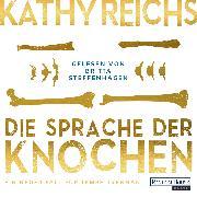 Cover-Bild zu Reichs, Kathy: Die Sprache der Knochen (Audio Download)