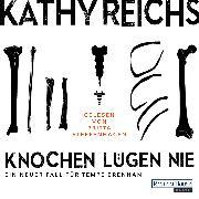 Cover-Bild zu Reichs, Kathy: Knochen lügen nie (Audio Download)