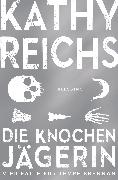 Cover-Bild zu Reichs, Kathy: Die Knochenjägerin (eBook)