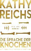 Cover-Bild zu Reichs, Kathy: Die Sprache der Knochen (eBook)
