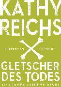 Cover-Bild zu Reichs, Kathy: Gletscher des Todes (3) (eBook)
