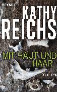 Cover-Bild zu Reichs, Kathy: Mit Haut und Haar (eBook)