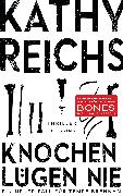 Cover-Bild zu Reichs, Kathy: Knochen lügen nie (eBook)