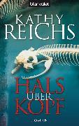 Cover-Bild zu Reichs, Kathy: Hals über Kopf (eBook)