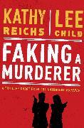 Cover-Bild zu Reichs, Kathy: Faking a Murderer (eBook)