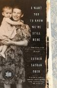 Cover-Bild zu Foer, Esther Safran: I Want You to Know We're Still Here (eBook)