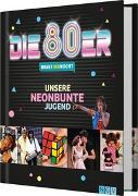 Cover-Bild zu Höller, Katrin: Die 80er! Wisst ihr noch?