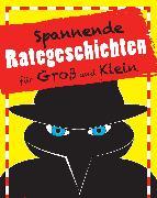 Cover-Bild zu Höller, Katrin: Spannende Rategeschichten für Groß und Klein (eBook)