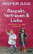Cover-Bild zu Juul, Jesper: Respekt, Vertrauen & Liebe (eBook)