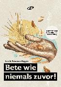 Cover-Bild zu Bigger, Leo: Bete wie niemals zuvor! (eBook)