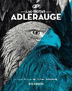 Cover-Bild zu Bigger, Leo: Adlerauge (eBook)
