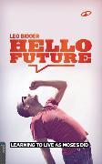 Cover-Bild zu Bigger, Leo: Hello Future (eBook)
