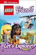 Cover-Bild zu Saunders, Catherine: DK Adventures: LEGO FRIENDS: Let's Explore!