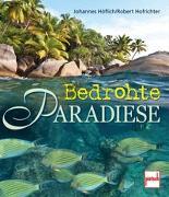 Cover-Bild zu Höflich, Johannes: Bedrohte Paradiese