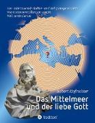 Cover-Bild zu Hofrichter, Robert: Das Mittelmeer und der liebe Gott