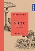 Cover-Bild zu Hofrichter, Robert: Naturzeit Pilze