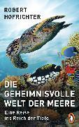 Cover-Bild zu Hofrichter, Robert: Die geheimnisvolle Welt der Meere (eBook)