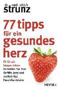 Cover-Bild zu Strunz, Ulrich: 77 Tipps für ein gesundes Herz