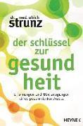 Cover-Bild zu Strunz, Ulrich: Der Schlüssel zur Gesundheit