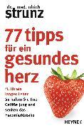 Cover-Bild zu Strunz, Ulrich: 77 Tipps für ein gesundes Herz (eBook)