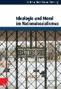 Cover-Bild zu Bialas, Wolfgang (Hrsg.): Ideologie und Moral im Nationalsozialismus (eBook)