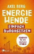 Cover-Bild zu Berg, Axel: Energiewende einfach durchsetzen