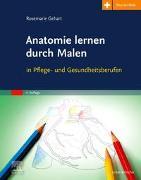Cover-Bild zu Gehart, Rosemarie: Anatomie lernen durch Malen