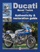 Cover-Bild zu Falloon, Ian: Ducati Bevel Twins 1971 to 1986: Authenticity & Restoration Guide
