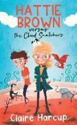 Cover-Bild zu Harcup, Claire: Hattie Brown versus the Cloud Snatchers