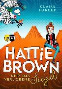 Cover-Bild zu Harcup, Claire: Hattie Brown und das Verlorene Siegel (eBook)