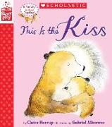 Cover-Bild zu Harcup, Claire: This Is the Kiss (a Storyplay Book)